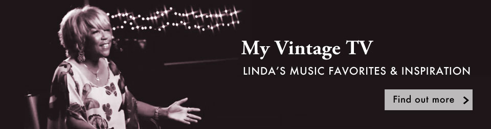 My Vintage - Linda's music influences & favourites